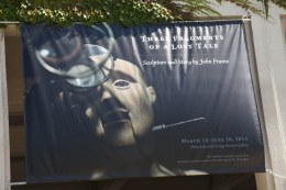 """Exhibition signage for """"Three Fragments of A Lost Tale: Sculpture and Story by John Frame."""" Photo courtesy of Jill Thayer (2011)"""